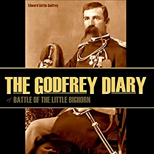 The Godfrey Diary of the Battle of the Little Bighorn Audiobook