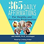 365 Daily Affirmations for Healthy and Nurturing Relationships | Jan Yager