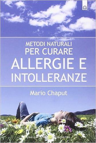 Metodi naturali per curare allergie e intolleranze Salute e ...