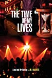 The Time of My Lives, J. M. Valente, 1441581391