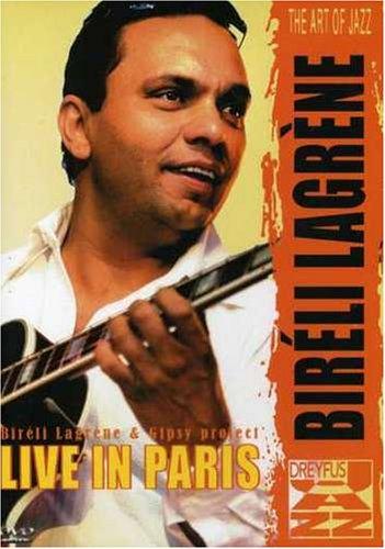Bireli Lagrene & Gipsy Project: Live in Paris