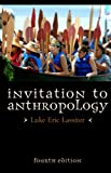Invitation to Anthropology, Luke Eric Lassiter, 0759122539