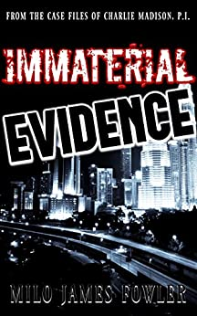 Immaterial Evidence by [Fowler, Milo James]