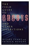 img - for The Field Guide to Ghosts and Other Apparitions (Field Guides to the Unknown) book / textbook / text book