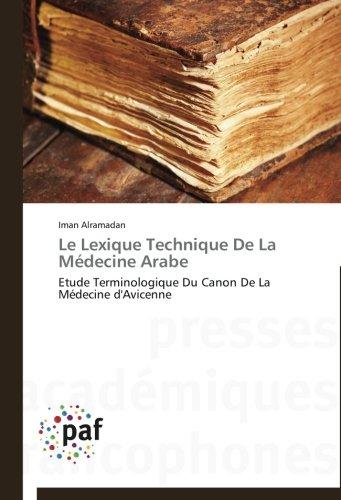 Le Lexique Technique De La Médecine Arabe: Etude Terminologique Du Canon De La Médecine d'Avicenne (Omn.Pres.Franc.) (French Edition)