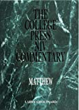 College Press NIV Commentary : Matthew, Chouinard, Larry, 0899006280
