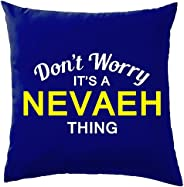 """Don't Worry It's a NEVAEH Thing! Cushion - 41 x 41cm (16"""""""