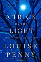 A Trick of the Light: A Chief Inspector Gamache Novel Front Cover