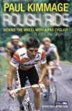 Rough Ride: Behind the Wheel With a Pro Cyclist (Yellow Jersey Cycling Classics)