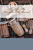 My Life, My Thoughts, My Journal: JD Dyola's Celebration of Life Collection™ (In Celebration of Music) (Volume 4)