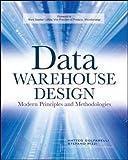 Data Warehouse Design: Modern Principles and Methodologies
