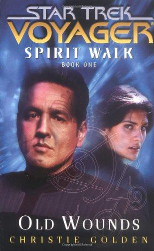 Read Online Spirit Walk, Book One: Old Wounds (Star Trek: Voyager - Spirit Walk) (Bk. 1) PDF