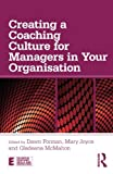 Creating a Coaching Culture for Managers in Your Organisation (Essential Coaching Skills and Knowledge)