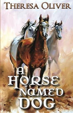 A Horse Named Dog