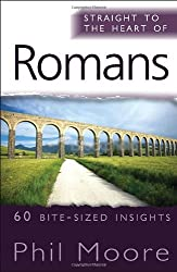 Straight to the Heart of Romans: 60 Bite-Sized Insights (The Straight to the Heart Series)