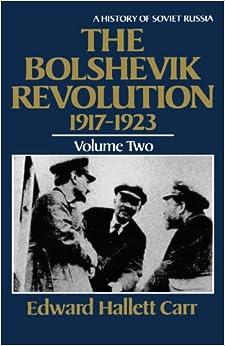 The Bolshevik Revolution, 1917-1923, Vol. 2 (History of