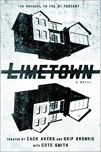 Limetown: The Prequel to the #1 Podcast by [Smith, Cote]