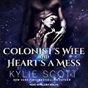 Colonist's Wife and Heart's a Mess Audiobook by Kylie Scott Narrated by Elena Wolfe