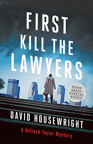 First Kill The Lawyers A Holland Taylor Mystery Kindle Edition