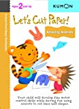 Let's Cut Paper! Amazing Animals, Kumon Publishing, 1935800221