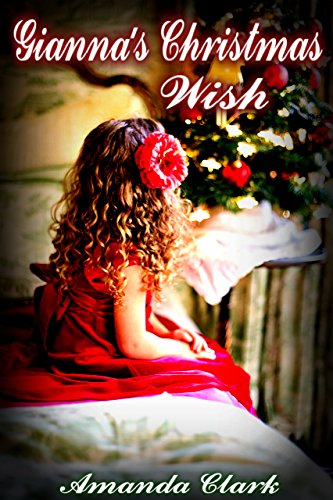 Gianna's Christmas Wish (Hanesworth Series Book 3) by [Clark, Amanda]