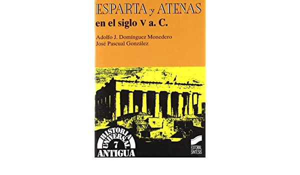 Esparta y Atenas En El Siglo V A. C. - 7 (Spanish Edition ...