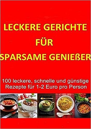Leckere Gerichte Für Sparsame Genießer Amazonde Paulina Claus Bücher