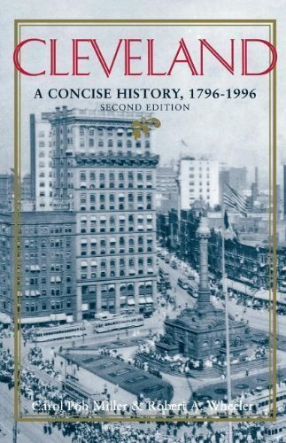 Cleveland: A Concise History, 1796-1996 (The Encyclopedia of Cleveland History) by Miller, Carol P Published by Indiana University Press 2nd (second) edition (2009) Paperback