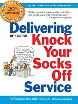 Delivering Knock Your Socks Off Service (Knock Your Socks Off Series) by [Performance Research Associates,]