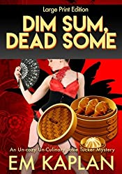 Dim Sum, Dead Some (Large Print): A Josie Tucker Mystery