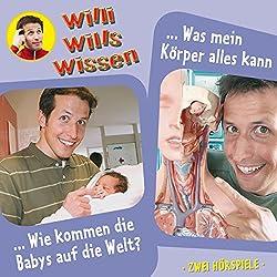 Wie kommen die Babys auf die Welt? / Was mein Körper alles kann (Willi wills wissen 12)
