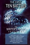 The Writer's Arena Anthology: The First Ten Battles (Volume 1)