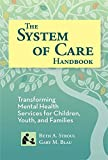 img - for The System of Care Handbook: Transforming Mental Health Services for Children, Youth, and Families (SCCMH) book / textbook / text book