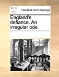 England's Defiance an Irregular Ode, See Notes Multiple Contributors, 1170050220