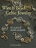 Wire and Bead Celtic Jewelry, Linda Jones, 1904991564