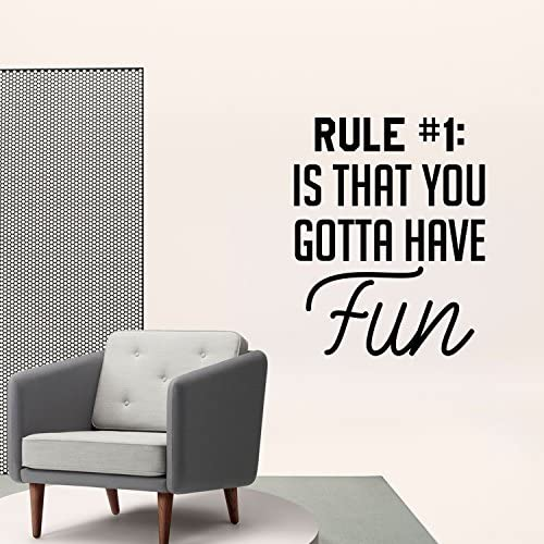 23 x 19 Inspiring Quote Decals for Bedroom Apartment Dorm Room Work Space Removable Indoor Outdoor Wall Decor Art Sticker Vinyl Art Wall Decal Rule #1 is That You Gotta Have Fun