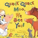 Quack Quack Moo, We See You!