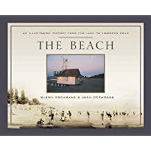The Beach: An Illustrated History from the Lake to Kingston Road