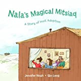 Nala's Magical Mitsiaq, Jennifer Noah, 1927095263