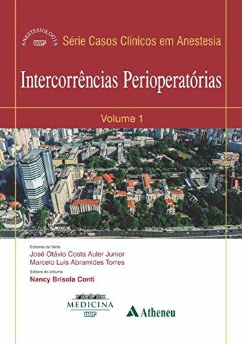 Intercorrências Perioperatórias  - Volume 1. Série Casos Clinicos em Anestesia