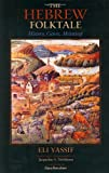 The Hebrew Folktale : History, Genre, Meaning, Yassif, Eli, 0253335833