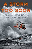 A Storm Too Soon (Young Readers Edition): A Remarkable True Survival Story in 80 Foot Seas (True Storm Rescues)