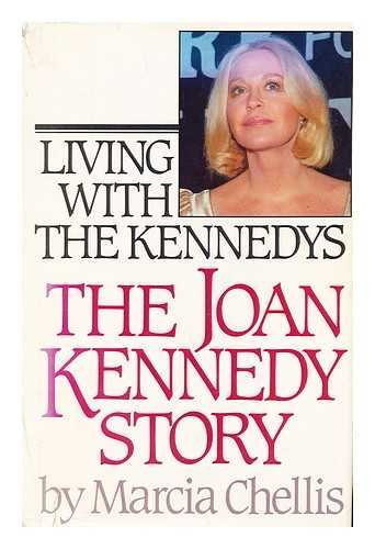 Living With The Kennedys by Marcia Chellis