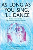 As Long As You Sing, I'll Dance, Julia Soto Lebentritt, 1489567925
