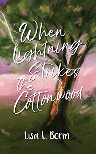 When Lightning Strikes the Cottonwood by [Borm, Lisa L]