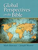 Global Perspectives on the Bible, Roncace, Mark and Weaver, Joseph, 0205895328