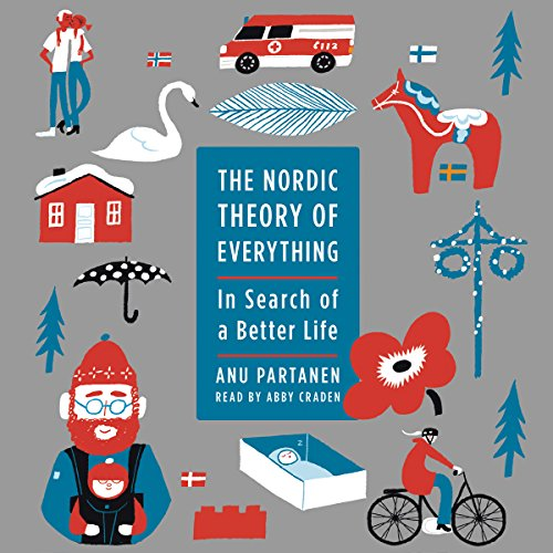 The Nordic Theory of Everything: In Search of a Better Life by HarperAudio