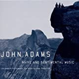 John Adams: Naive & Sentimental Music