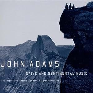John Adams: Naive & Sentimental Music