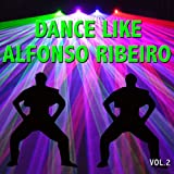 Dance Like Alfonso Ribeiro, Vol. 2